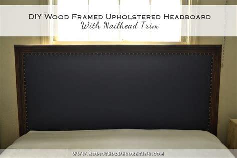 Wood Framed Upholstered Headboard by Diy Wood Framed Upholstered Headboard With Nailhead Trim