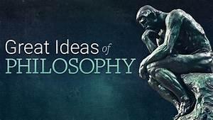 Great Ideas Of Philosophy