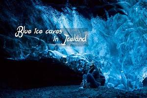 Blue ice caves in Iceland: Explore the wonder of nature ...