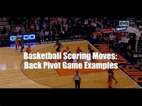 basketball scoring moves  pivot game examples youtube