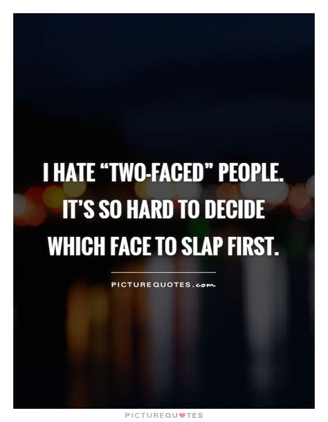 I Hate To See Your Face Quotes