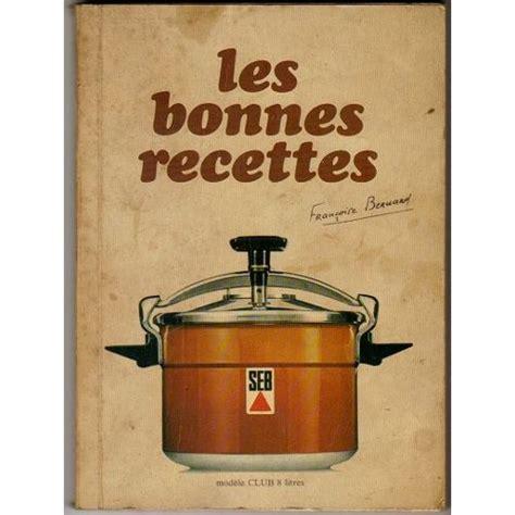 livre ancien de cuisine les bonnes recettes de bernard francoise livre neuf occasion