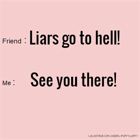Liars Go Hell Quotes