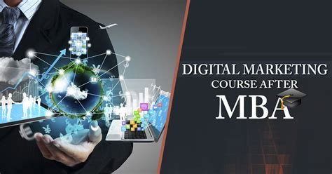 digital marketing mba programs pursue digital marketing courses after mba for better