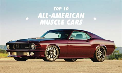 American Muscle Cars 10 Of The Very Best Highsnobiety