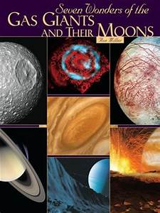 Seven Wonders of the Gas Giants and Their Moons by Ron ...