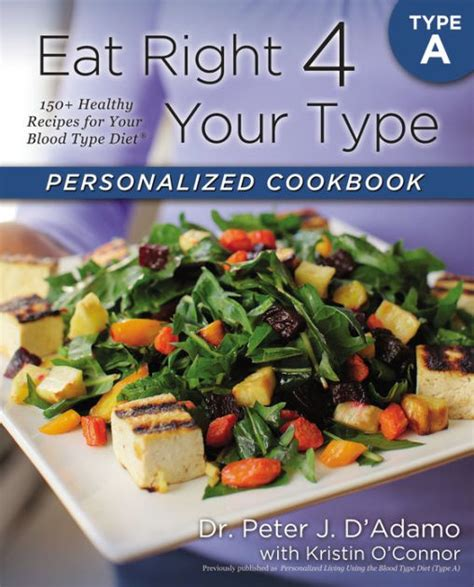 eat right 4 your type personalized cookbook type a 150 healthy recipes for your type