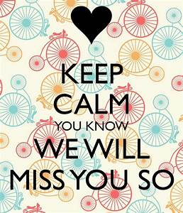 We Will Miss You : keep calm you know we will miss you so poster sindy keep calm o matic ~ Orissabook.com Haus und Dekorationen