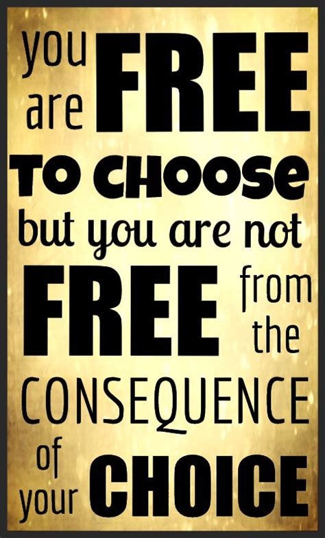 Quotes All Choices Have Consequences