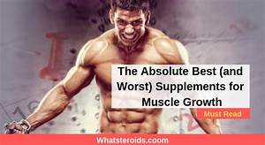The Absolute Best Supplements For Muscle Growth