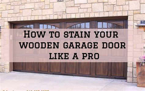 stain  wooden garage door   pro peekbros