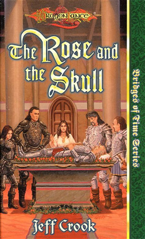rose   skull dragonlance bridges  time   jeff crook reviews discussion
