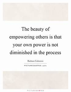 The beauty of e... Power And Beauty Quotes