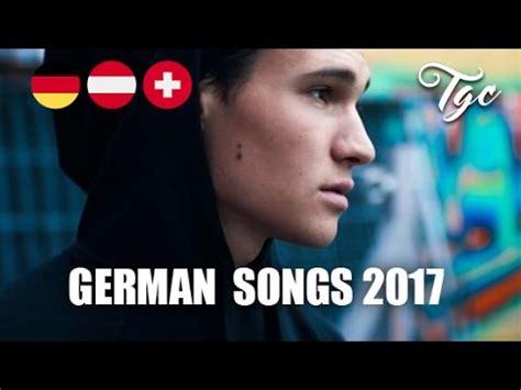 neue deutsche lieder 2017 best german songs 2017 die besten deutschen lieder 2017