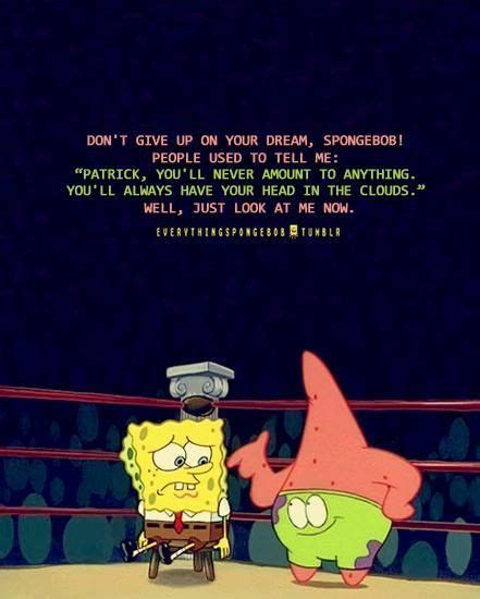 spongebob motivational quotes sayings   give