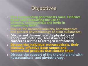 Nutraceutical Adjunts To Bhrt