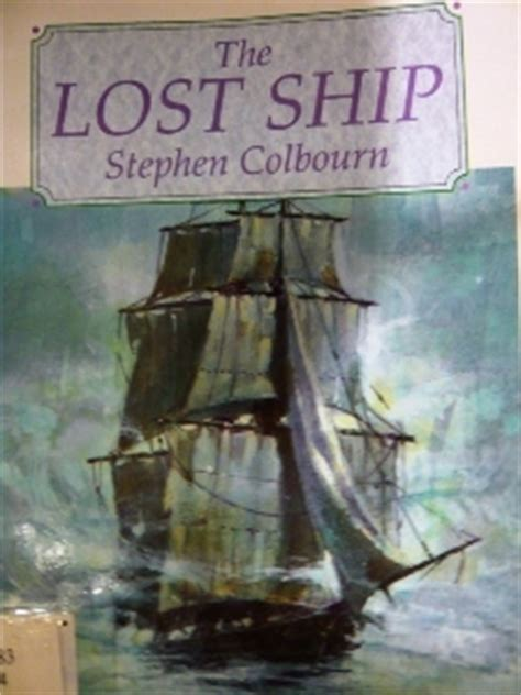 lost ship  stephen colbourn reviews discussion