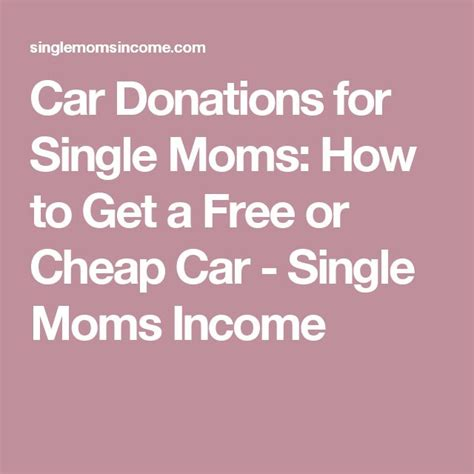 Car Donations For Single Mothers by 17 Best Ideas About Single On Being A