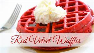 BREAKFAST IDEAS | Red Velvet Waffles - YouTube