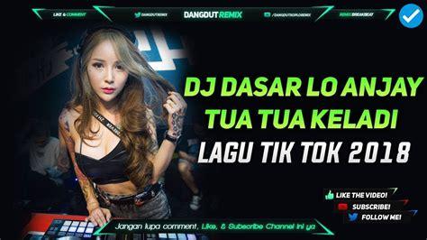 Dj Dasar Lo Anjay Aisyah Remix Lagu Tik Tok Terbaru 2018