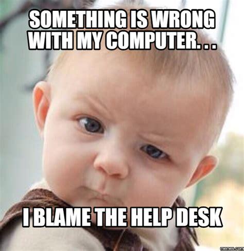 Help Desk Meme - home memes com