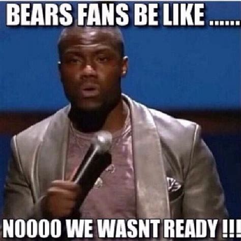 Funny Chicago Bears Memes - bears fans be like noooo we wasn t ready