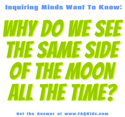 do we all see the same colors why do we see the same side of the moon all the time