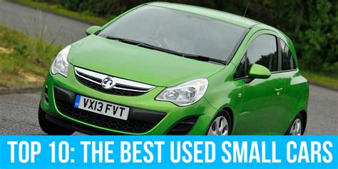 Top Ten Best Used Small Cars To Buy And Sell