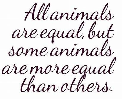 Equality Quotes Equal Animals Others Transparent Than