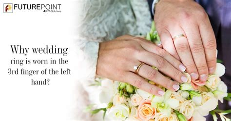 why it s said to wear wedding ring in left s ring finger future point
