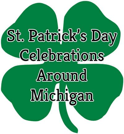 st s day traditions st patrick s day celebrations around michigan