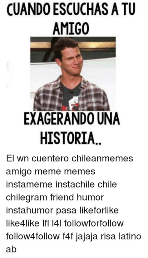 Memes Latinos - 25 best memes about chile friends latinos meme and memes chile friends latinos meme