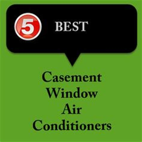 casement window air conditioners  pinterest air conditioners casement windows  window