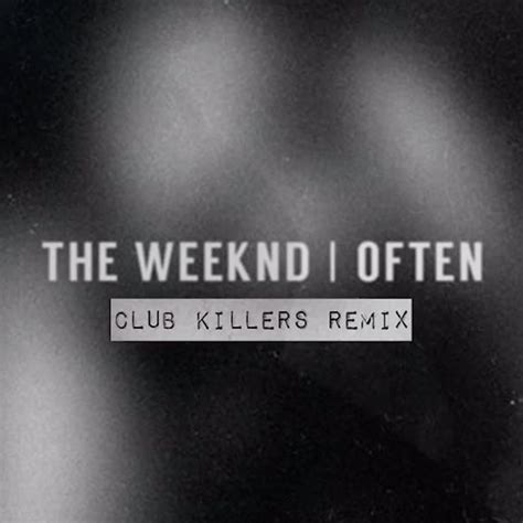 The Weeknd  Often (club Killers Remix) [free Download]