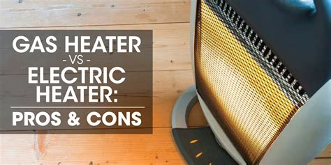 gas heater  electric heater pros  cons