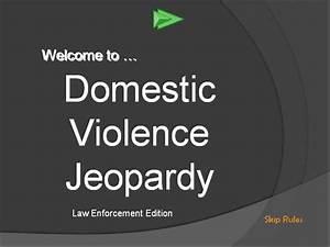 Domestic Violence Jeopardy  Law Enforcement Edition