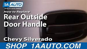 How To Install Replace Broken Rear Outside Door Handle Chevy Silverado Gmc Sierra 99