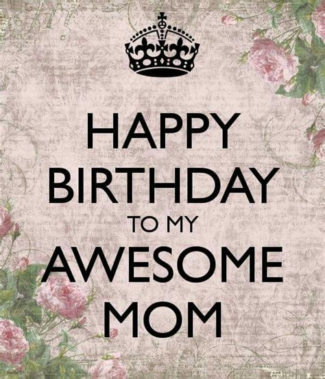 Mom Birthday Meme - happy birthday to my awesome mom cards wishes pinterest awesome mom happy birthday and