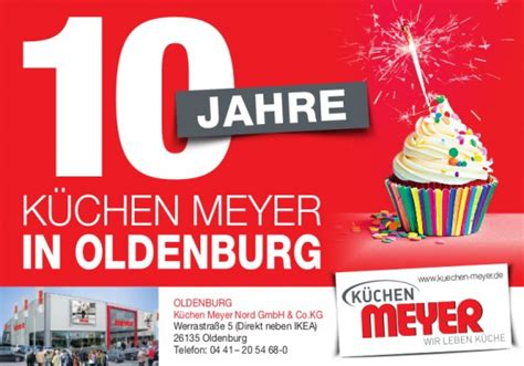 Küchen Meyer Oldenburg by News Aktionen 10 Jahre Oldenburg
