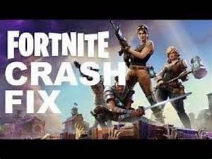 HOW TO FIX ALL FORTNITE CRASHES- UPDATED VERSION - 2018 ...