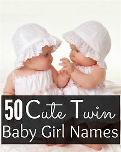 50 Best Twin Baby Girl Names With Meanings | Twins, Babies ...