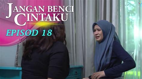 Drama Jangan Benci Cintaku Episod 22