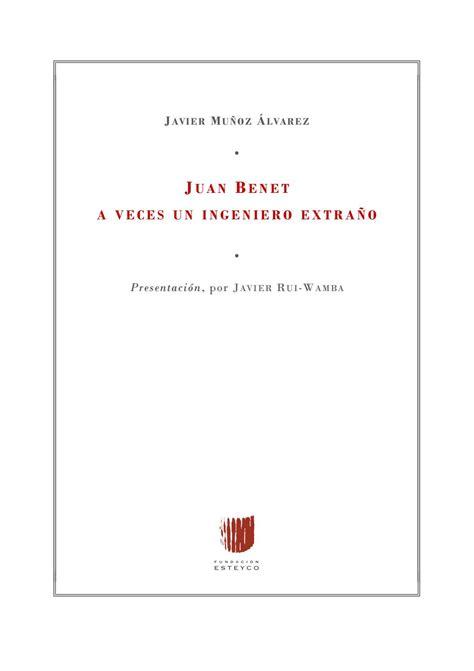Juan Benet A veces un ingeniero extraño by Esteyco SAP Issuu