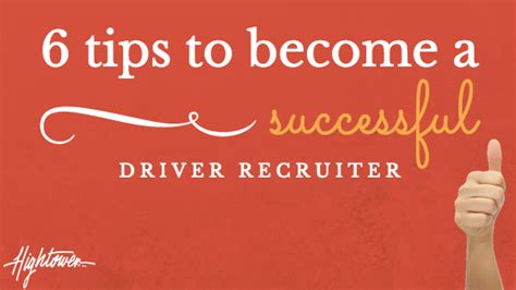 6 Tips To Become A Successful Driver Recruiter
