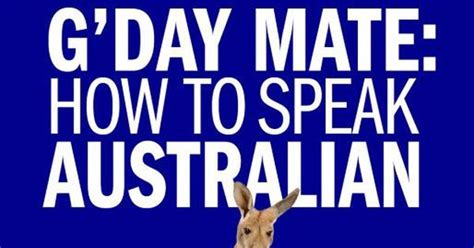 G'day Mate! How To Speak Australian
