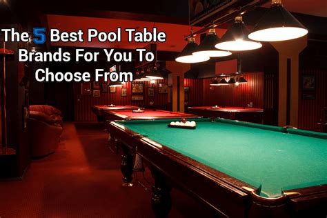 pool table brands list the 5 best pool table brands for you to choose from in