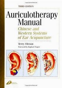 Manual Auriculotherapy Chinese And Western Systems Of Ear
