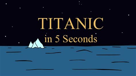 titanic in 5 seconds the cartoon youtube