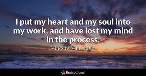 put  heart   soul   work   lost