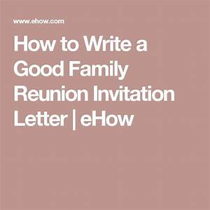 How to write a good family reunion invitation letter for How to write a family reunion invitation letter